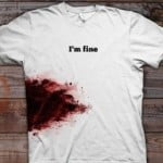 Im Fine Bloody T-Shirt