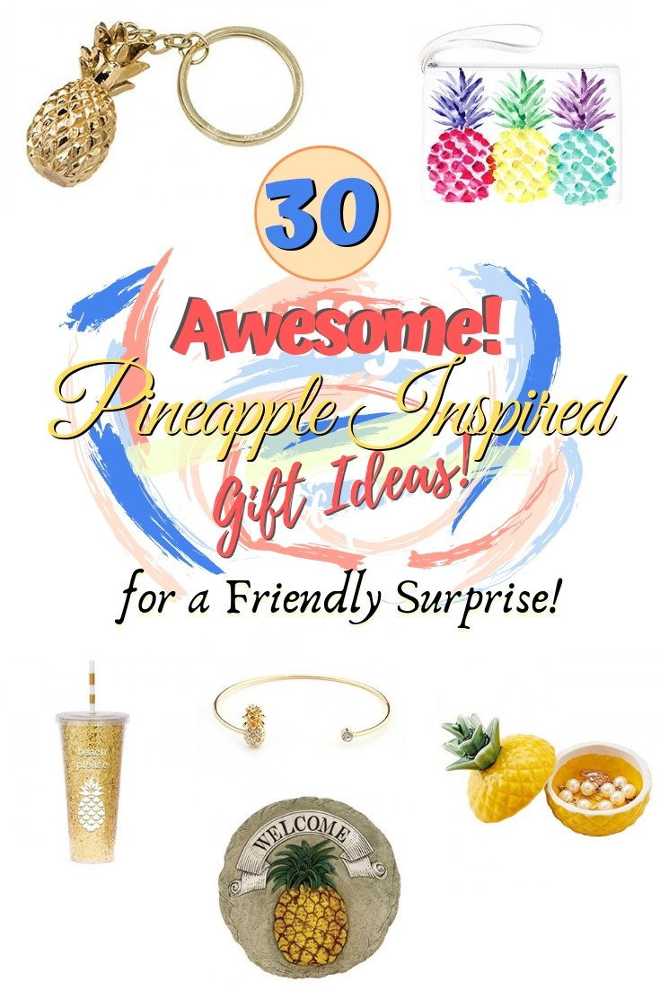 Surprise your dear friends with warm but surprising pineapple inspired gifts! Great ideas! #pineapple #gifts #giftideas