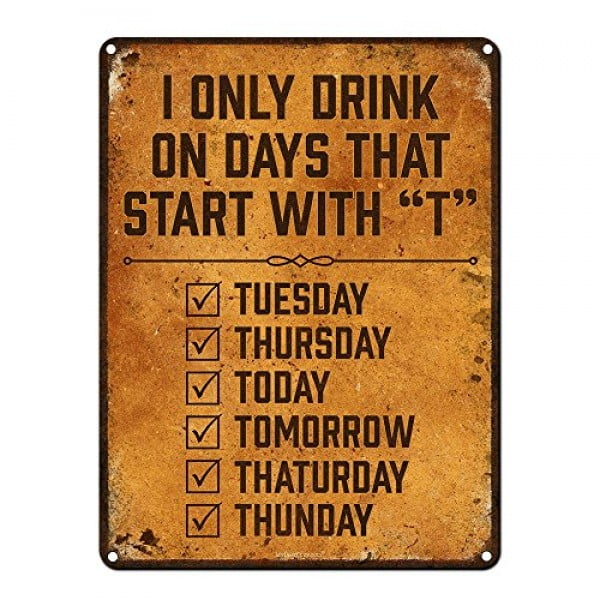 I Only Drink on Days That Start with T #beer #posters #gifts #giftideas #coolstuff