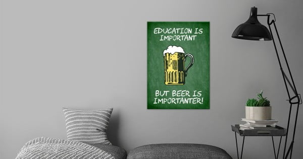 Beer is importanter! by NPhoBiaz #beer #posters #gifts #giftideas #coolstuff