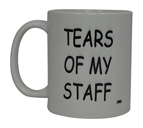 Best Funny Coffee Mug Tears Of My Staff Novelty