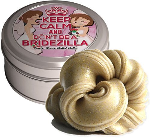 Don't Be A Bridezilla Stress Relief Putty –