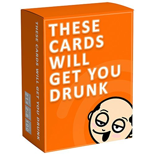 These Cards Will Get You Drunk - Fun Adult