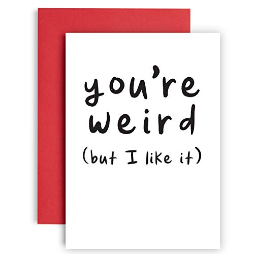 You're Weird But I Like It - Funny Birthday